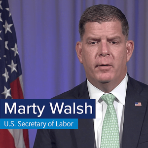 093021_marty-walsh_us-secretary-of-labor_video